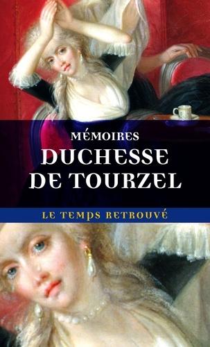 Duchesse de Tourzel - Mémoires de Madame la Duchesse de Tourzel - Gouvernante des enfants de France de 1789 à 1795.