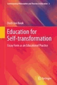 Duck-Joo Kwak - Education for Self-transformation - Essay Form as an Educational Practice.