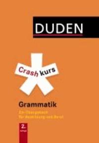Duden Crashkurs Grammatik - Ein Übungsbuch für Ausbildung und Beruf.