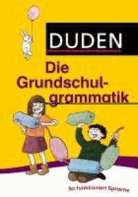 Duden - Die Grundschulgrammatik - So funktioniert Sprache.