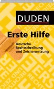 Duden - Erste Hilfe deutsche Rechtschreibung und Zeichensetzung.