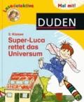 Duden Lesedetektive. Mal mit! Super-Luca rettet das Universum, 2. Klasse.