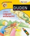 Duden Lesedetektive. Mal mit! Leguan entwischt!, 2. Klasse.
