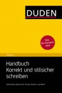 Duden Ratgeber - Handbuch Korrekt und stilsicher schreiben - Fehlerfreies Deutsch für Schule, Studium und Beruf.