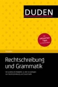 Duden Ratgeber - Rechtschreibung und Grammatik - Der praktische Grundlagen-Ratgeber.