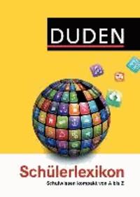 Duden Schülerlexikon - Schulwissen kompakt von A bis Z.