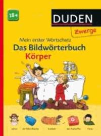 Gerhard Schröder - Duden Zwerge: Bildwörterbuch Körper - ab 18 Monaten.