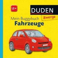 Duden Zwerge: Mein Buggybuch Fahrzeuge - ab 12 Monaten.