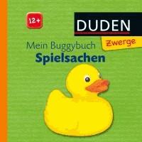 Duden Zwerge: Mein Buggybuch Spielsachen - Buggybuch: ab 12 Monaten.
