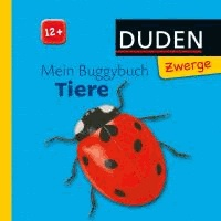 Duden Zwerge: Mein Buggybuch Tiere - Buggybuch: ab 12 Monaten.