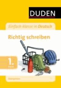 Duden. Einfach Klasse in Deutsch. Schreiben 1. Klasse. Übungsblock.