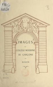 Dufeu et  Lycée Fontenelle Rouen - Images du collège moderne de garçons de Rouen.