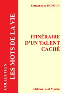 Dufour Emmanuelle - Itinéraire d'un talent caché.