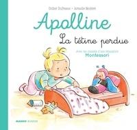 Dufresne; Didier et  Cazenave Chevalier; Sophie - La tétine perdue - Avec les conseils d'une éducatrice Montessori.