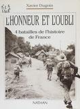 Dugoin - L'honneur et l'oubli - 4 batailles de l'histoire de France.