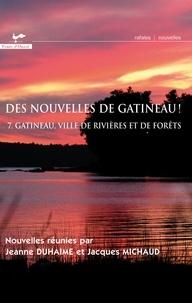 Duhaime Jeanne et Jeanne Duhaime - Des nouvelles de Gatineau 7. Gatineau, ville de rivières et de forêts.