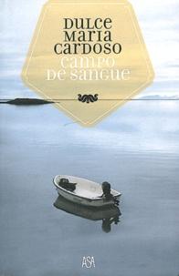 Dulce Maria Cardoso - Campo de sangue.