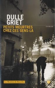 Dulle Griet - Petits meurtres chez ces gens-là.