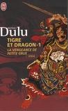 Dulu Wang - Tigre et Dragon Tome 1 : Première époque : la vengeance de Petite Grue.
