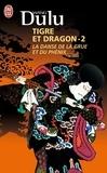 Dulu Wang - Tigre et Dragon Tome 2 : La danse de la grue et du phénix.
