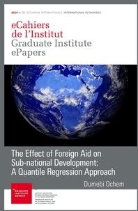 Dumebi Ochem - The Effect of Foreign Aid on Sub-national Development - A Quantile Regression Approach.