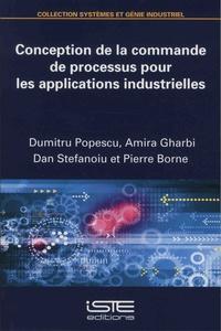 Dumitru Popescu et Amira Gharbi - Conception de la commande de processus pour les applications industrielles.