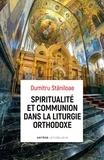 Dumitru Staniloae - Spiritualité et communion dans la liturgie orthodoxe.