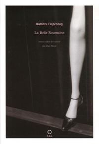 Dumitru Tsepeneag - La Belle Roumaine.