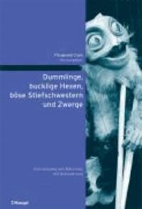 Dummlinge, bucklige Hexen, böse Stiefschwestern und Zwerge - Vom Umgang des Märchens mit Behinderung.