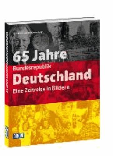 DuMont Bildband 65 Jahre Bundesrepublik Deutschland - Eine Zeitreise in Bildern.