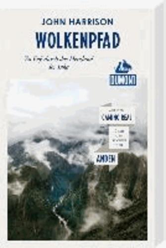 DuMont Reiseabenteuer: Wolkenpfad. Zu Fuß durch das Herzland der Inka.