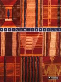 Duncan Clarke et Miriam Ali-de-Unzaga - African Textiles - The Karun Thakar Collection.