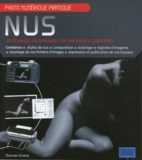 Duncan Evans - Nus - Un ouvrage exceptionnel de l'initiation à l'expertise.