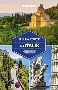 Duncan Garwood et Brett Atkinson - Sur la route de l'Italie - Les meilleurs itinéraires.