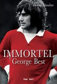 Duncan Hamilton - Immortel - George Best.