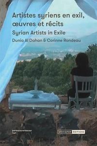 Dunia Al Dahan et Corinne Rondeau - Artistes syriens en exil, oeuvres et récits.