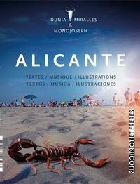 Dunia Miralles et  Monojoseph - Alicante - Textes - Musique - Illustrations. 1 CD audio