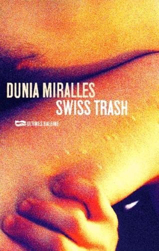 Dunia Miralles - Swiss trash.
