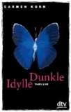 Dunkle Idylle.