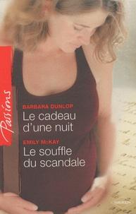 Dunlop - Le cadeau d'une nuit ; Le souffle du scandale.