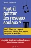 Dunod - Faut-il quitter les réseaux sociaux ? - Les 5 fléaux de Facebook, Twitter, YouTube, Instagram....