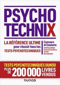 Dunod - PsychotechniX - La référence ultime pour réussir les tests psychotechniques. Concours et Examens, Fonction publique, Ecoles de commerce, Armées, Recrutements.
