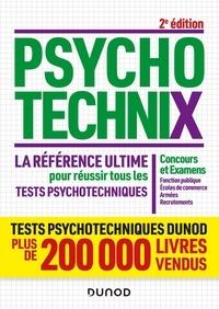 Dunod - PsychotechniX. La référence ultime pour réussir tous les tests psychotechniques - Concours et Examens, Fonction publique, Ecoles de commerce, Armées, Recrutements.