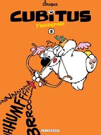 Dupa et  Marcy - Cubitus intégrale Tome 5 : Cubitus quand tu nous tiens ; Tout en caressant Cubitus ; Cubitus, remets-nous ça ; Toujours avec deux sucres.