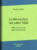 Dupin aîné - La Révolution de juillet 1830 - Paris ou le Livre des Cent-et-Un.