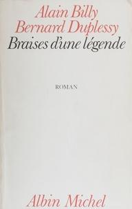 Duplessis et  Billy - Braises d'une légende.