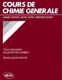 Dupont - Cours de chimie générale - Classes préparatoires aux grandes écoles scientifiques, premier cycle des universités.