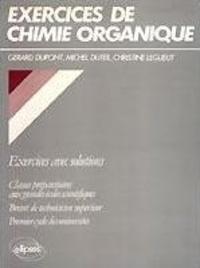 Dupont - Exercices de chimie organique - Classes préparatoires aux grandes écoles scientifiques, brevet de technicien supérieur, premier cycle des universités.