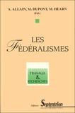 Dupont et Annie Allain - Les fédéralismes - [actes du colloque tenu à Lille.