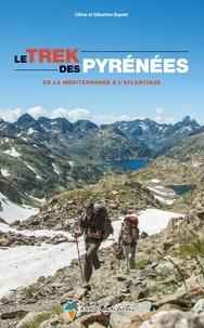 Dupont - Trek des Pyrénées, de la méditerranée à l'atlantique.